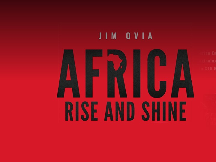 Jim Ovia's Book, Africa Rise and Shine Is Now Available on Amazon